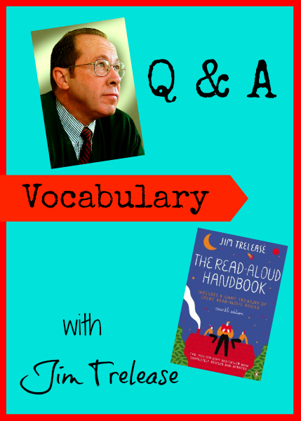 Building Vocabulary in #preschool and #kindergarten Q&A with author Jim Trelease #readaloud #literacy