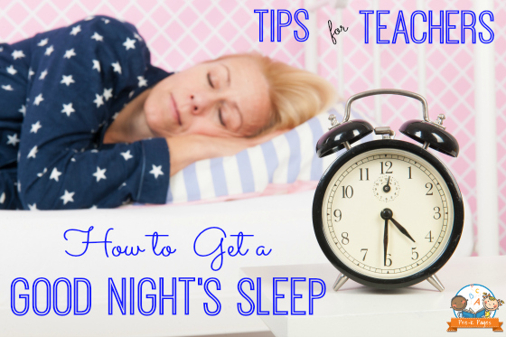 Health Tips for Teachers: How to Get a Good Night's Sleep