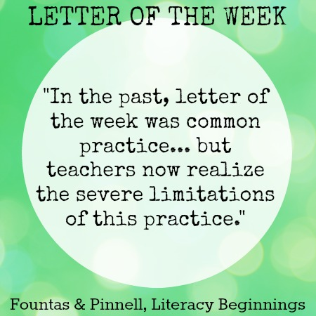 Letter of the Week is no longer a teaching best practice, when we know better we do better!