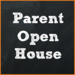 Parent Open House