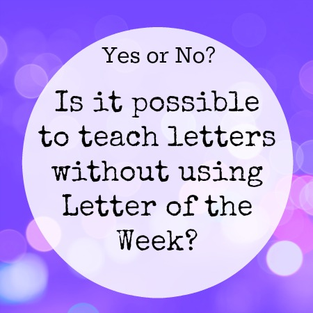How do you teach letters without letter of the week?