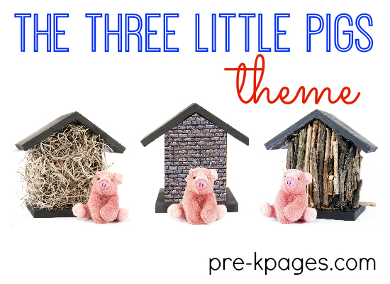 Three Little Pigs Theme Activities for Preschool and Kindergarten