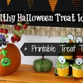 Healthy Halloween Treats + Free Printable