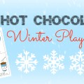 7 Hot Chocolate Winter Play Ideas for Preschool