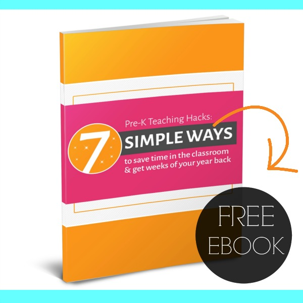 7 Pre-K Teaching Hacks Free Ebook for Teachers