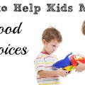 How to Help Kids Make Good Choices