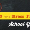 5 Tips for a Stress Free School Year