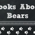 Favorite Books about Bears for Preschool and Kindergarten