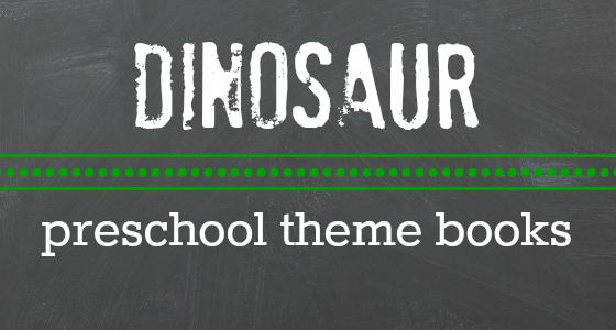 Preschool Dinosaur Theme Books