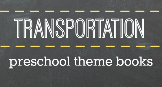 Transportation Preschool Theme Books