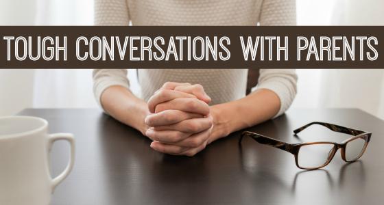 Tough Conversations with Parents