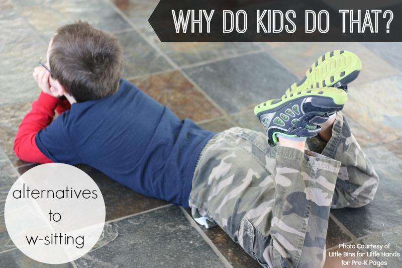 Why do Kids W Sit