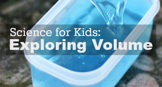 science for kids  exploring volume