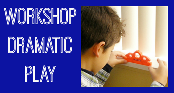workshop dramatic play