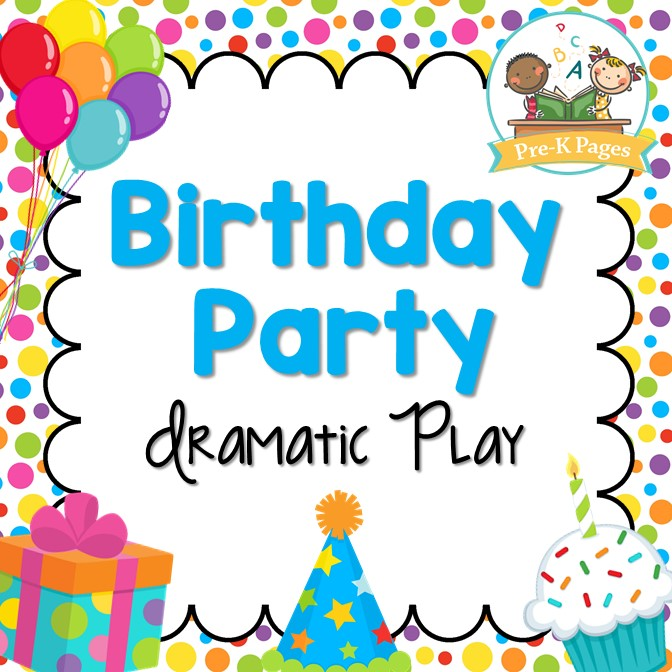 Dramatic Play Birthday Party - Pre-K Pages