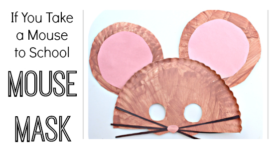 Mouse Mask: If You Take a Mouse to School