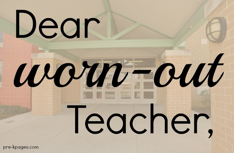Dear worn-out teacher