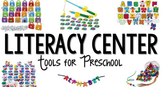 Literacy Center Tools and Toys for Preschool