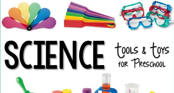 Science Tools and Toys for Preschool
