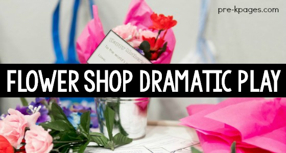 Flower Shop Springtime Dramatic Play Theme for Preschool