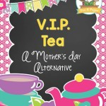 VIP Tea: A Mother's Day Alternative
