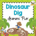 Dinosaur Dig Dramatic Play Theme for Preschool